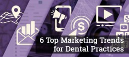Digital Marketing Trends for Dental Practices