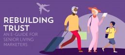 Rebuilding Trust: 3 Critical Senior Living Trends + 6 Tactics to Address Them